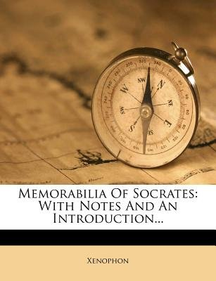 Memorabilia of Socrates - With Notes and an Introduction... (Paperback): Xenophon
