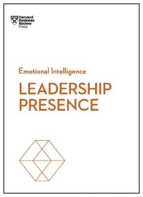 Leadership Presence (HBR Emotional Intelligence Series) (Paperback): Harvard Business Review