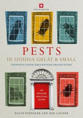 Pests in Houses Great and Small - Identification, Prevention and Eradication (Paperback): David Pinniger, Dee Lauder