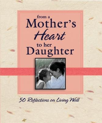 From A Mothers Heart To Her Daughter Electronic Book Text Thomas