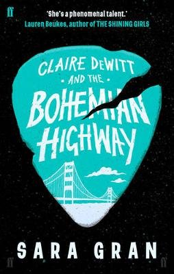 Claire DeWitt and the Bohemian Highway (Paperback, Main): Sara Gran