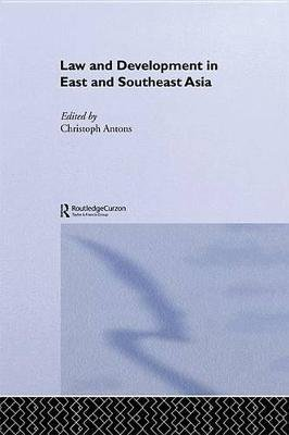 Law and Development in East and South-East Asia (Electronic book text): Christoph Antons