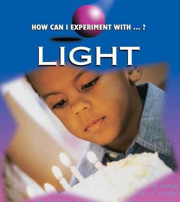 Light(how Can I Experiment With?) (Paperback): Cindy Devine Dalton