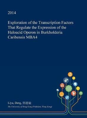 Exploration of the Transcription Factors That Regulate the Expression of the Haloacid Operon in Burkholderia Caribensis Mba4...