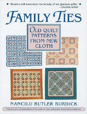 Family Ties - Old Quilt Patterns from New Cloth (Paperback): Nancilu Butler Burdick