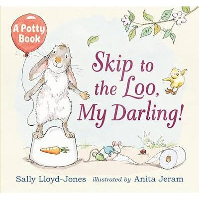 Skip to the Loo, My Darling! a Potty Book (Hardcover): Sally Lloyd Jones