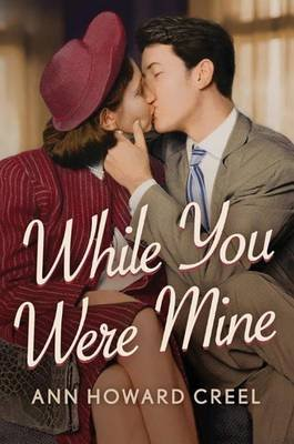 While You Were Mine (Hardcover): Ann Howard Creel