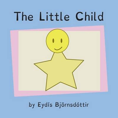 The Little Child (Paperback): Eydis Bjornsdottir