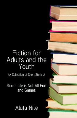 Fiction for Adults and the Youth (Electronic book text): Aluta Nite