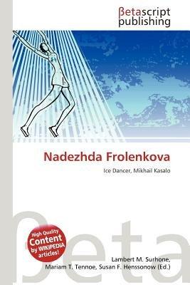 Nadezhda Frolenkova (Paperback): Lambert M. Surhone, Mariam T. Tennoe, Susan F. Henssonow