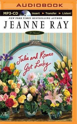 Julie and Romeo Get Lucky (MP3 format, CD, Unabridged): Jeanne Ray