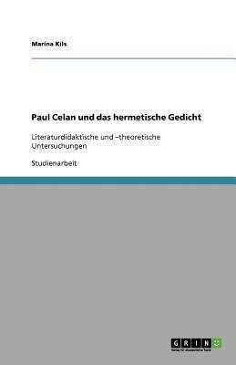 Paul Celan Und Das Hermetische Gedicht (German, Paperback): Marina Kils