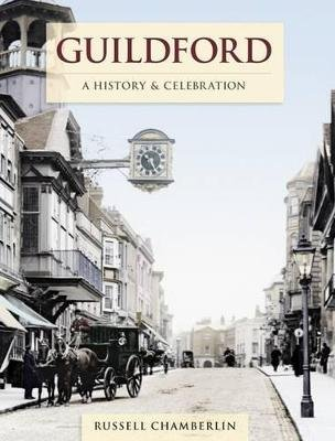 Guildford - A History And Celebration (Large print, Paperback, Large type / large print edition): Russell Chamberlin