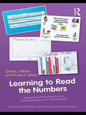 Learning to Read the Numbers - Integrating Critical Literacy and Critical Numeracy in K-8 Classrooms   A Co-Publication of The...