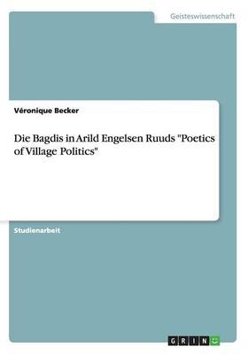 "Die Bagdis in Arild Engelsen Ruuds ""Poetics of Village Politics"" (German, Paperback): Veronique Becker"