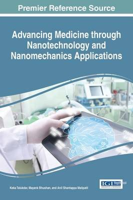 Advancing Medicine through Nanotechnology and Nanomechanics Applications (Electronic book text): Keka Talukdar, Mayank Bhushan,...