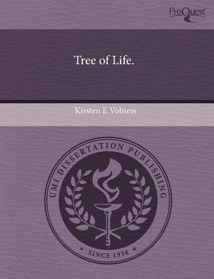 Tree of Life (Paperback): Kirsten E Volness
