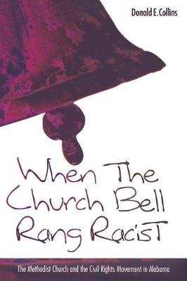 When the Church Bells Rang Racist (Paperback): Donald E. Collins