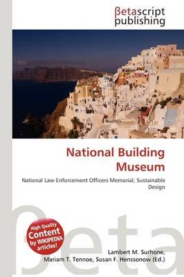 National Building Museum (Paperback): Lambert M. Surhone, Mariam T. Tennoe, Susan F. Henssonow