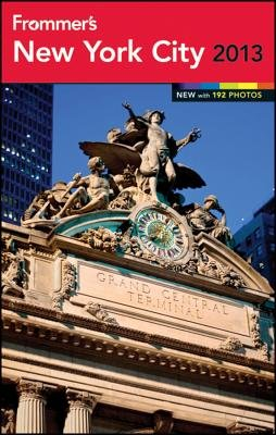 Frommer's New York City 2013 (Electronic book text, 8th): Brian Silverman, Kelsy Chauvin