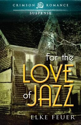 For the Love of Jazz (Electronic book text, Ebook Original): Elke Feuer