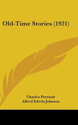 Old-Time Stories (1921) (Hardcover): Charles Perrault