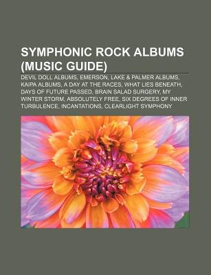 Symphonic Rock Albums (Music Guide) - Devil Doll Albums, Emerson, Lake & Palmer Albums, Kaipa Albums, a Day at the Races, What...