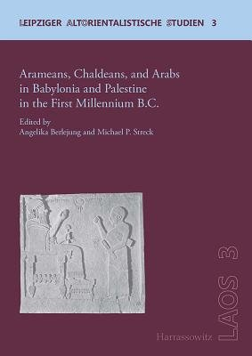 Arameans, Chaldeans, and Arabs in Babylonia and Palestine in the First Millennium B.C. (English, German, Paperback): Angelika...