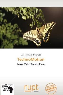 Technomotion (Paperback): Saul Eadweard Helias