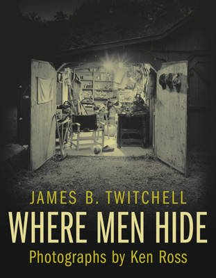 Where Men Hide (Electronic book text): James B Twitchell, Kenneth Charles Ross