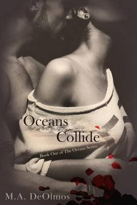 Oceans Collide - Book One, the Oceans Series (Electronic book text): M. a. De Olmos