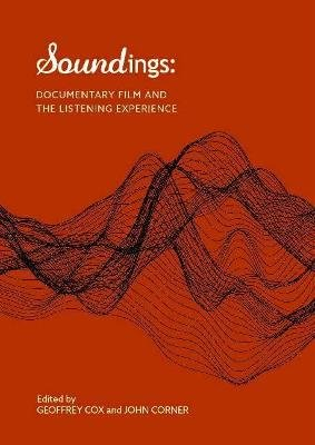 S Soundings: - Documentary film and the listening experience (Paperback): Geoffrey Cox