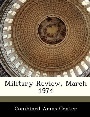 Military Review, March 1974 (Paperback):