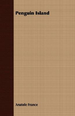 Penguin Island (Paperback): Anatole France