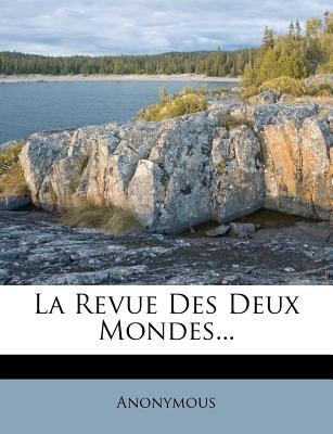 La Revue Des Deux Mondes... (French, Paperback): Anonymous