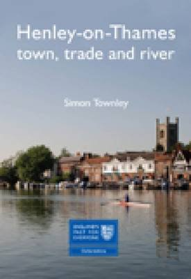 Henley-on-Thames - Town, Trade and River (Paperback): Simon Townley