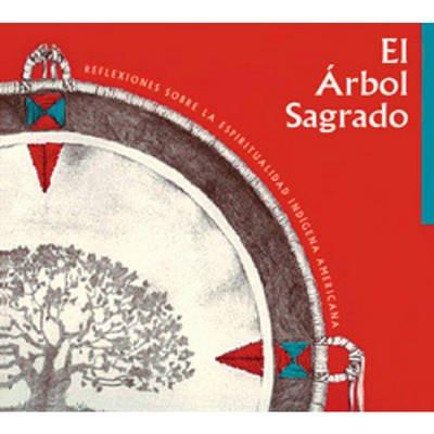 El Arbol Sagrado - The Sacred Tree (Spanish, English, Paperback, Spanish Edition): Phil Lane, Judie Bopp, Michael Bopp, Lee...