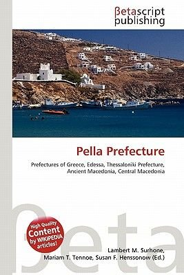 Pella Prefecture (Paperback): Lambert M. Surhone, Miriam T. Timpledon, Susan F. Marseken
