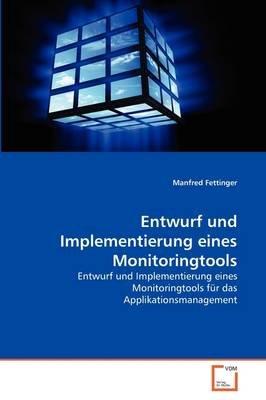 Entwurf Und Implementierung Eines Monitoringtools (German, Paperback): Manfred Fettinger