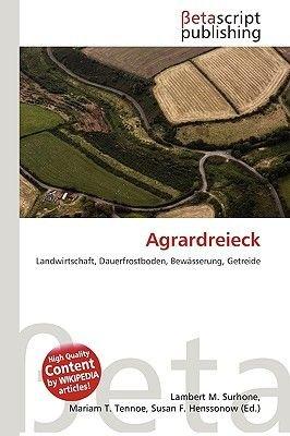 Agrardreieck (English, German, Paperback): Lambert M. Surhone, Miriam T. Timpledon, Susan F. Marseken