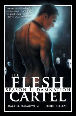 The Flesh Cartel, Season 1 - Damnation (Paperback): Rachel Haimowitz, Heidi Belleau