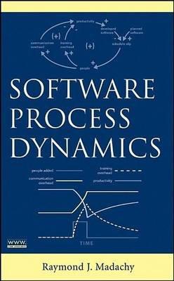 Software Process Dynamics (Electronic book text): Raymond J. Madachy