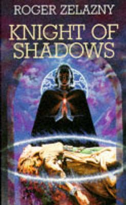 Knight of Shadows (Paperback, New edition): Roger Zelazny