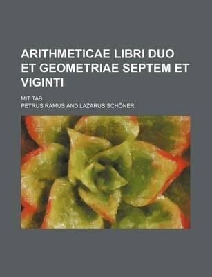 Arithmeticae Libri Duo Et Geometriae Septem Et Viginti; Mit Tab (Paperback):