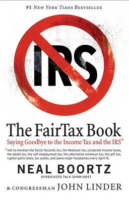 The Fair Tax Book - Saying Goodbye to the Income Tax and the IRS (Electronic book text): Neal Boortz