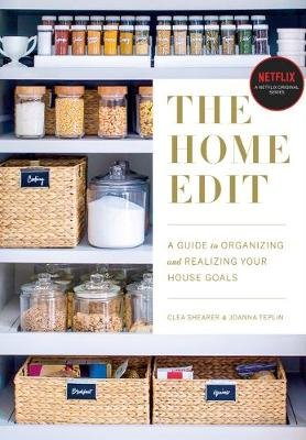 The Home Edit - A Guide to Organizing and Realizing Your House Goals (Includes Refrigerator Labels) (Paperback): Clea Shearer,...