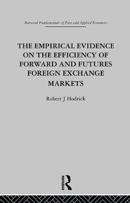 The Empirical Evidence on the Efficiency of Forward and Futures Foreign Exchange Markets (Paperback): R. Hodrick