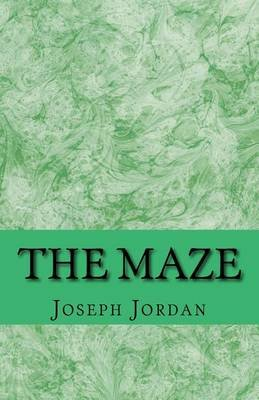 The Maze (Paperback): MR Joseph W Jordan