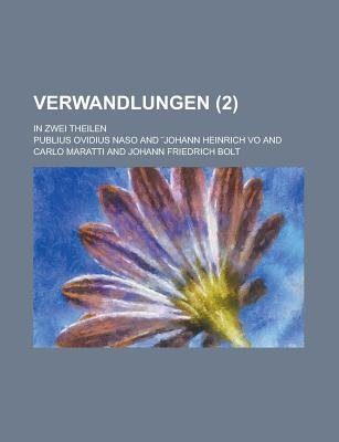 Verwandlungen; In Zwei Theilen (2) (English, German, Paperback): United States Congress Senate, Publius Ovidius Naso