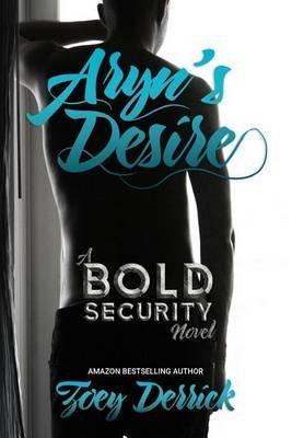 Aryn's Desire - A Bold Security Novel (Paperback): Zoey Derrick